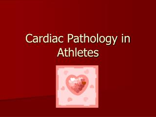 Cardiac Pathology in Athletes