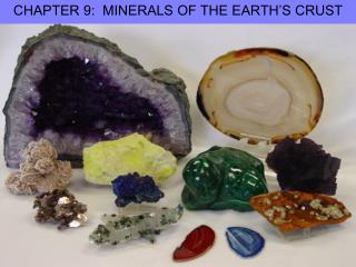 CHAPTER 9:  MINERALS OF THE EARTH'S CRUST