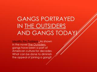 Gangs  P ortrayed in  The Outsiders  and Gangs Today!