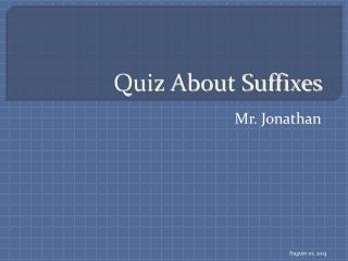 Quiz About Suffixes