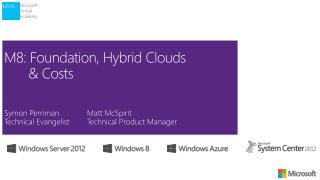 M8: Foundation, Hybrid Clouds  	&  Costs