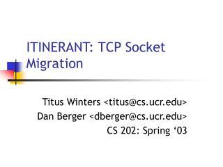 ITINERANT: TCP Socket Migration
