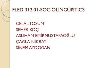 FLED 312.01-SOCIOLINGUISTICS