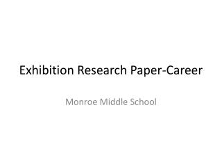 Exhibition Research Paper-Career