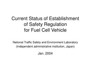 Current Status of Establishment of Safety Regulation for Fuel Cell Vehicle