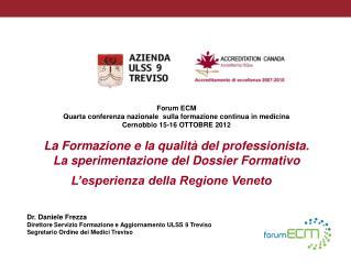 Forum ECM Quarta conferenza nazionale  sulla formazione continua in medicina