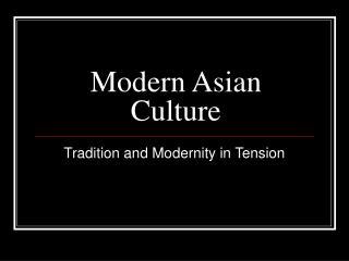 Modern Asian Culture