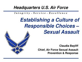 Establishing a Culture of Responsible Choices �  Sexual Assault