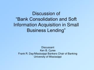 Discussion of  �Bank Consolidation and Soft Information Acquisition in Small Business Lending�