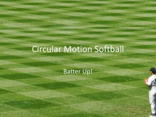 Circular Motion Softball