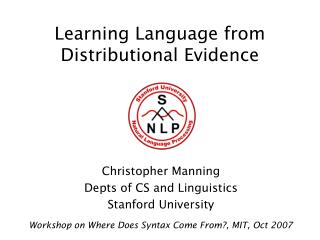 Learning Language from Distributional Evidence