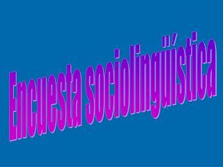 Encuesta sociolingüística