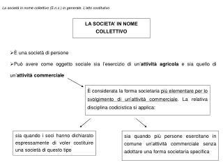 La società in nome collettivo (S.n.c.) in generale. L'atto costitutivo