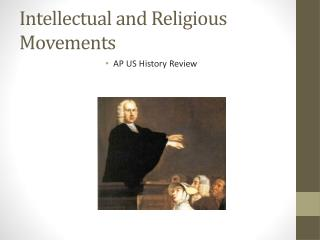Intellectual and Religious Movements