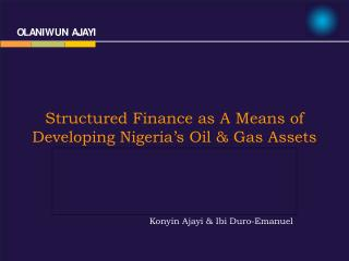 Structured Finance as A Means of Developing Nigeria's Oil & Gas Assets