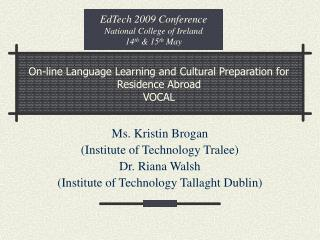 On-line Language Learning and Cultural Preparation for Residence Abroad VOCAL