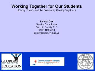 Working Together for Our Students  (Family, Friends and the Community Coming Together )