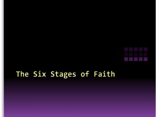 The Six Stages of Faith