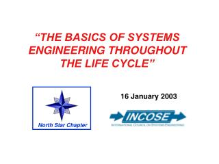 """THE BASICS OF SYSTEMS ENGINEERING THROUGHOUT THE LIFE CYCLE"""
