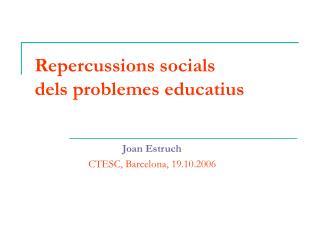 Repercussions socials dels problemes educatius