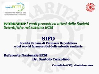 WORKSHOP  I ruoli previsti ed attesi delle Società Scientifiche nel sistema ECM SIFO