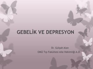 GEBEL?K VE DEPRESYON