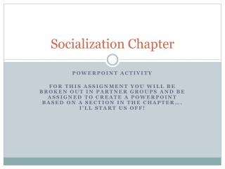 Socialization Chapter
