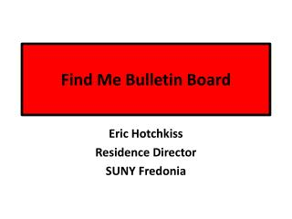 Find Me Bulletin Board