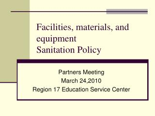 Facilities, materials, and equipment Sanitation Policy