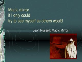 Magic mirror if I only could try to see myself as others would
