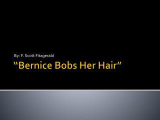 �Bernice Bobs Her Hair�