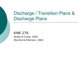Discharge / Transition Plans & Discharge Plans