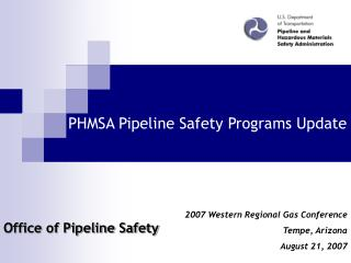 PHMSA Pipeline Safety Programs Update