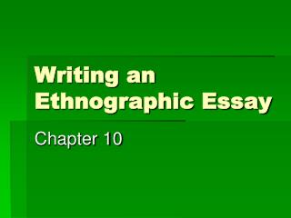Writing an Ethnographic Essay
