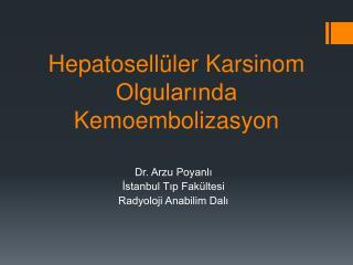 Hepatosellüler Karsinom Olgularında Kemoembolizasyon