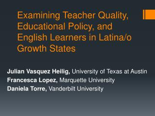 Examining Teacher Quality, Educational Policy, and English Learners in Latina/o Growth States
