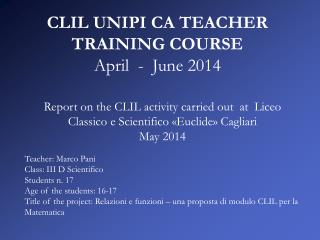CLIL UNIPI CA TEACHER TRAINING COURSE April  -  June 2014