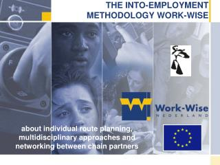 THE  INTO-EMPLOYMENT      METHODOLOGY WORK-WISE