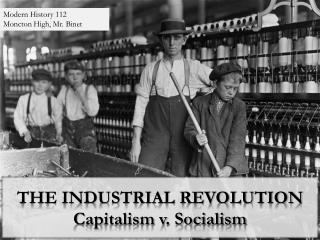 THE INDUSTRIAL REVOLUTION Capitalism v. Socialism