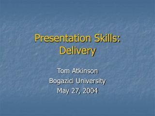 Presentation Skills:  Delivery