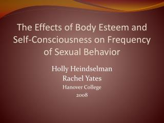 The Effects of Body Esteem and Self-Consciousness on Frequency of Sexual Behavior