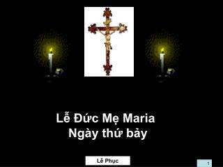 Lễ Đức Mẹ Maria  Ngày thứ bảy