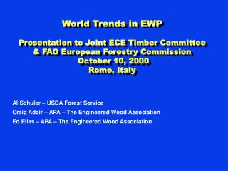 Al Schuler – USDA Forest Service Craig Adair – APA – The Engineered Wood Association