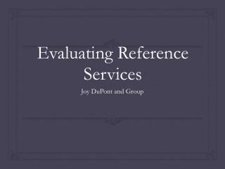 Evaluating Reference Services