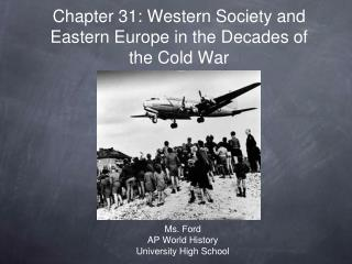 Chapter 31: Western Society and Eastern Europe in the Decades of the Cold War