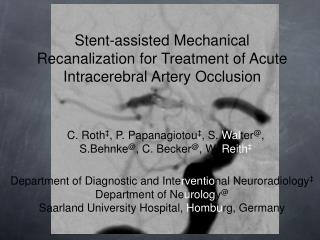 Stent-assisted Mechanical Recanalization for Treatment of Acute Intracerebral Artery Occlusion