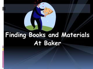 Finding Books and Materials At Baker