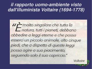 il rapporto uomo-ambiente visto dall'illuminista Voltaire (1694-1778)