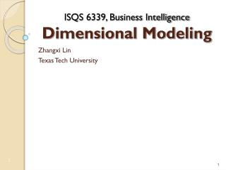 ISQS 6339, Business Intelligence Dimensional Modeling