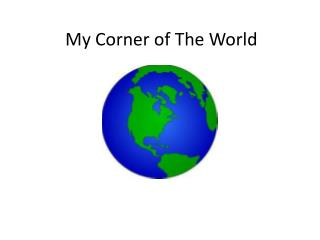My Corner of The World